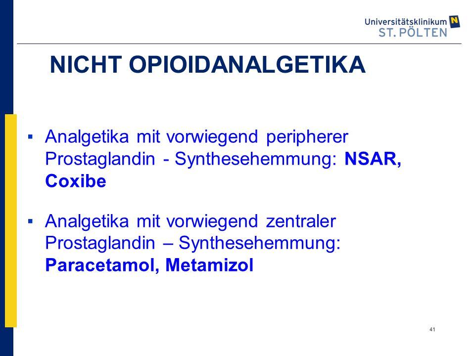41 ▪Analgetika mit vorwiegend peripherer Prostaglandin - Synthesehemmung: NSAR, Coxibe ▪Analgetika mit vorwiegend zentraler Prostaglandin – Synthesehe