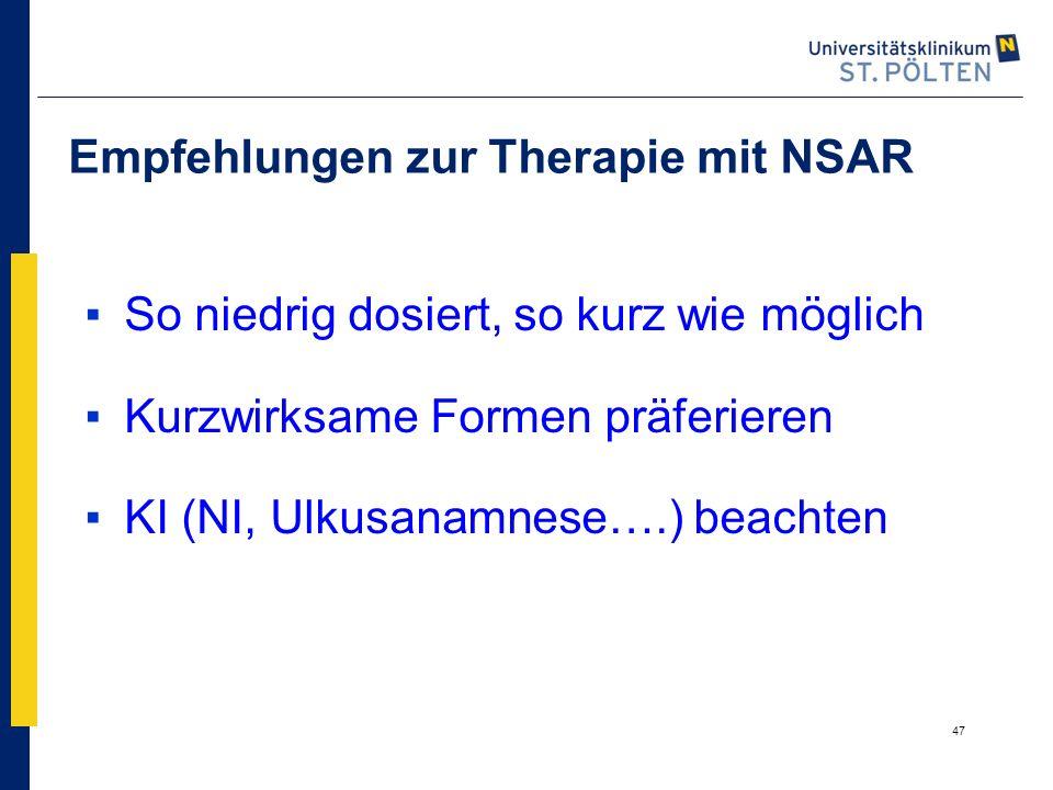 Empfehlungen zur Therapie mit NSAR ▪So niedrig dosiert, so kurz wie möglich ▪Kurzwirksame Formen präferieren ▪KI (NI, Ulkusanamnese….) beachten 47