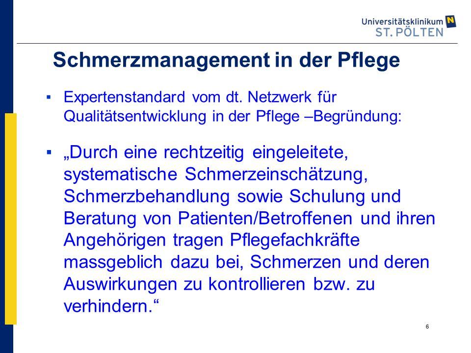 """6 Schmerzmanagement in der Pflege ▪Expertenstandard vom dt. Netzwerk für Qualitätsentwicklung in der Pflege –Begründung: ▪""""Durch eine rechtzeitig eing"""