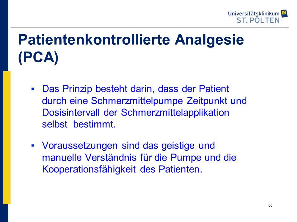 65 Patientenkontrollierte Analgesie (PCA) ▪Das Prinzip besteht darin, dass der Patient durch eine Schmerzmittelpumpe Zeitpunkt und Dosisintervall der