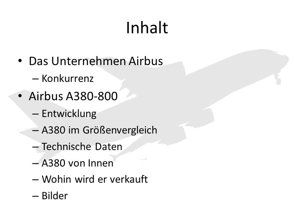 Inhalt Das Unternehmen Airbus – Konkurrenz Airbus A380-800 – Entwicklung – A380 im Größenvergleich – Technische Daten – A380 von Innen – Wohin wird er