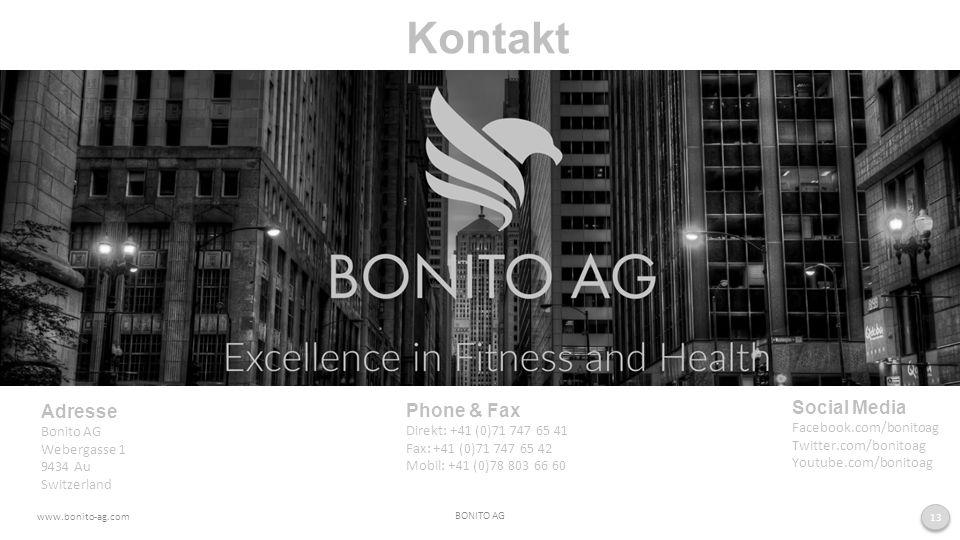 BONITO AG www.bonito-ag.com 13 Kontakt Adresse Bonito AG Webergasse 1 9434 Au Switzerland Phone & Fax Direkt: +41 (0)71 747 65 41 Fax: +41 (0)71 747 65 42 Mobil: +41 (0)78 803 66 60 Social Media Facebook.com/bonitoag Twitter.com/bonitoag Youtube.com/bonitoag