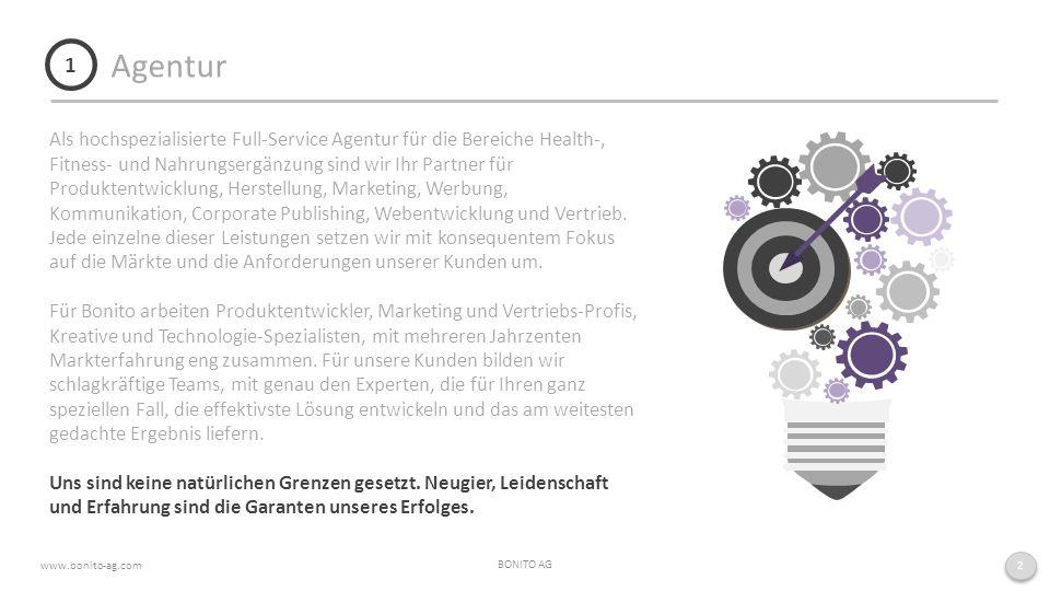 Agentur BONITO AG www.bonito-ag.com Als hochspezialisierte Full-Service Agentur für die Bereiche Health-, Fitness- und Nahrungsergänzung sind wir Ihr Partner für Produktentwicklung, Herstellung, Marketing, Werbung, Kommunikation, Corporate Publishing, Webentwicklung und Vertrieb.