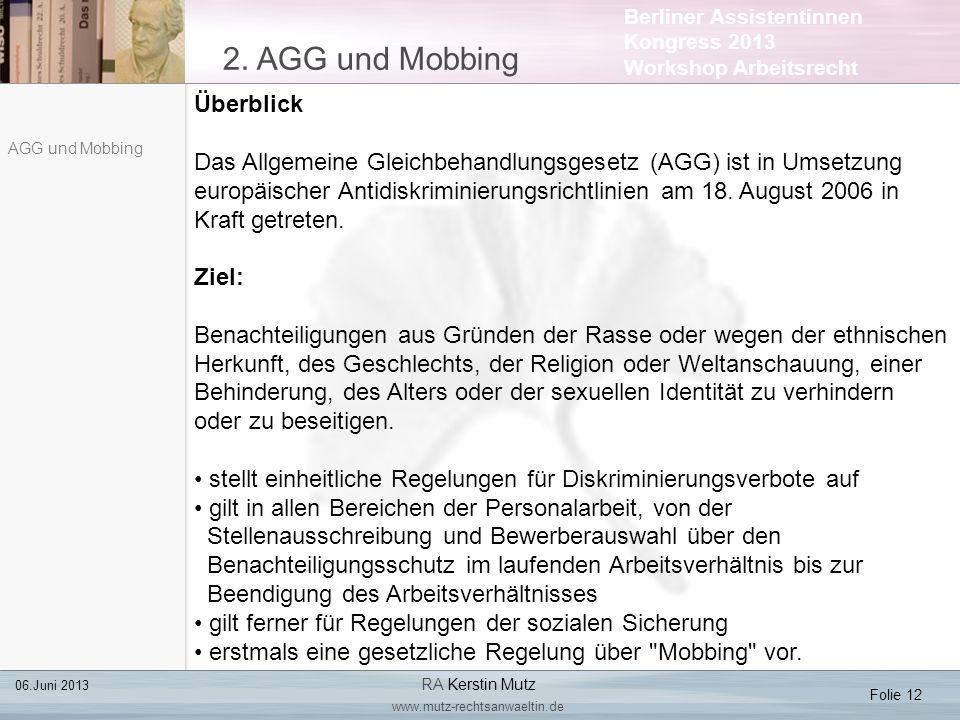Berliner Assistentinnen Kongress 2013 Workshop Arbeitsrecht 2. AGG und Mobbing Folie 12 06.Juni 2013 RA Kerstin Mutz www.mutz-rechtsanwaeltin.de AGG u