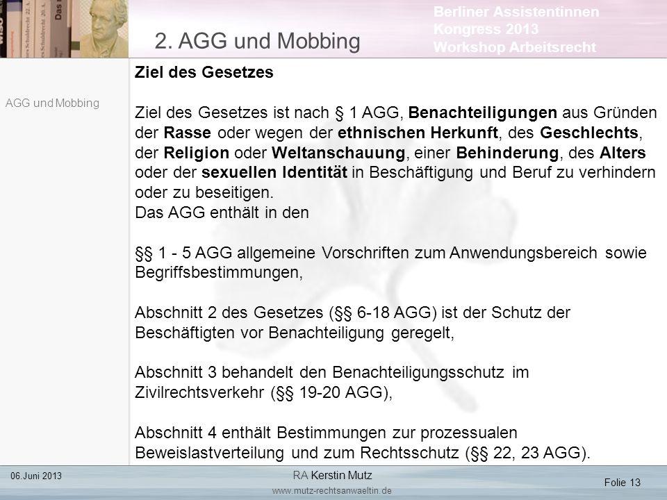 Berliner Assistentinnen Kongress 2013 Workshop Arbeitsrecht 2. AGG und Mobbing Folie 13 06.Juni 2013 RA Kerstin Mutz www.mutz-rechtsanwaeltin.de AGG u