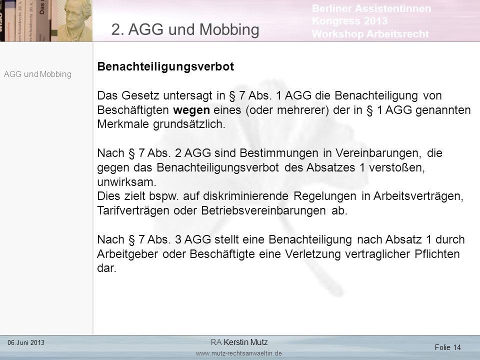 Berliner Assistentinnen Kongress 2013 Workshop Arbeitsrecht 2. AGG und Mobbing Folie 14 06.Juni 2013 RA Kerstin Mutz www.mutz-rechtsanwaeltin.de AGG u