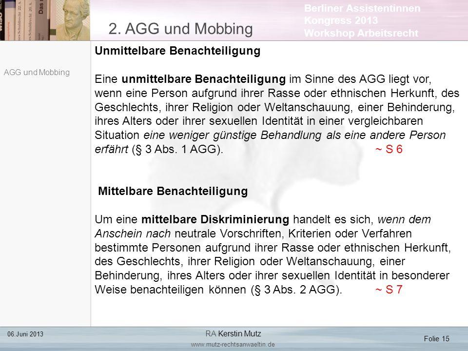 Berliner Assistentinnen Kongress 2013 Workshop Arbeitsrecht 2. AGG und Mobbing Folie 15 06.Juni 2013 RA Kerstin Mutz www.mutz-rechtsanwaeltin.de AGG u