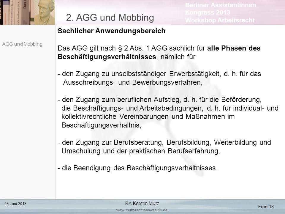 Berliner Assistentinnen Kongress 2013 Workshop Arbeitsrecht 2. AGG und Mobbing Folie 18 06.Juni 2013 RA Kerstin Mutz www.mutz-rechtsanwaeltin.de AGG u