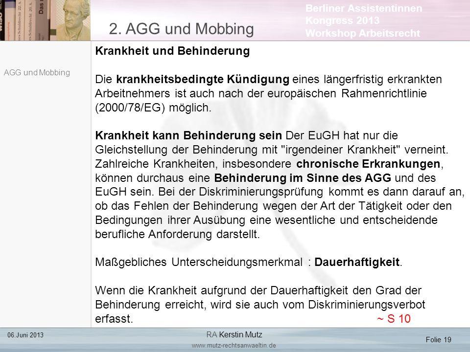Berliner Assistentinnen Kongress 2013 Workshop Arbeitsrecht 2. AGG und Mobbing Folie 19 06.Juni 2013 RA Kerstin Mutz www.mutz-rechtsanwaeltin.de AGG u