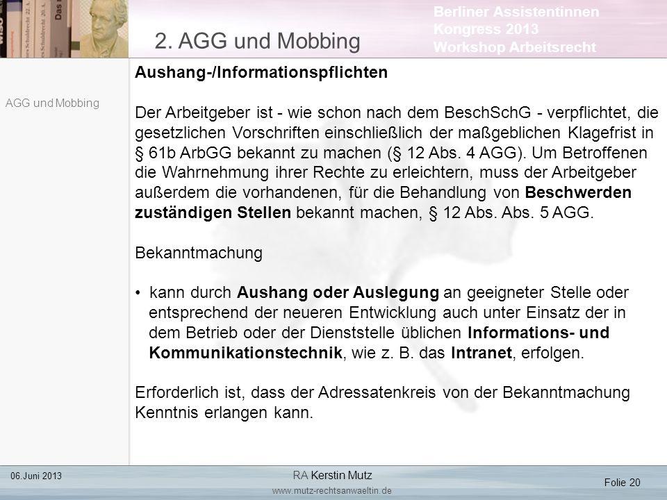 Berliner Assistentinnen Kongress 2013 Workshop Arbeitsrecht 2. AGG und Mobbing Folie 20 06.Juni 2013 RA Kerstin Mutz www.mutz-rechtsanwaeltin.de AGG u