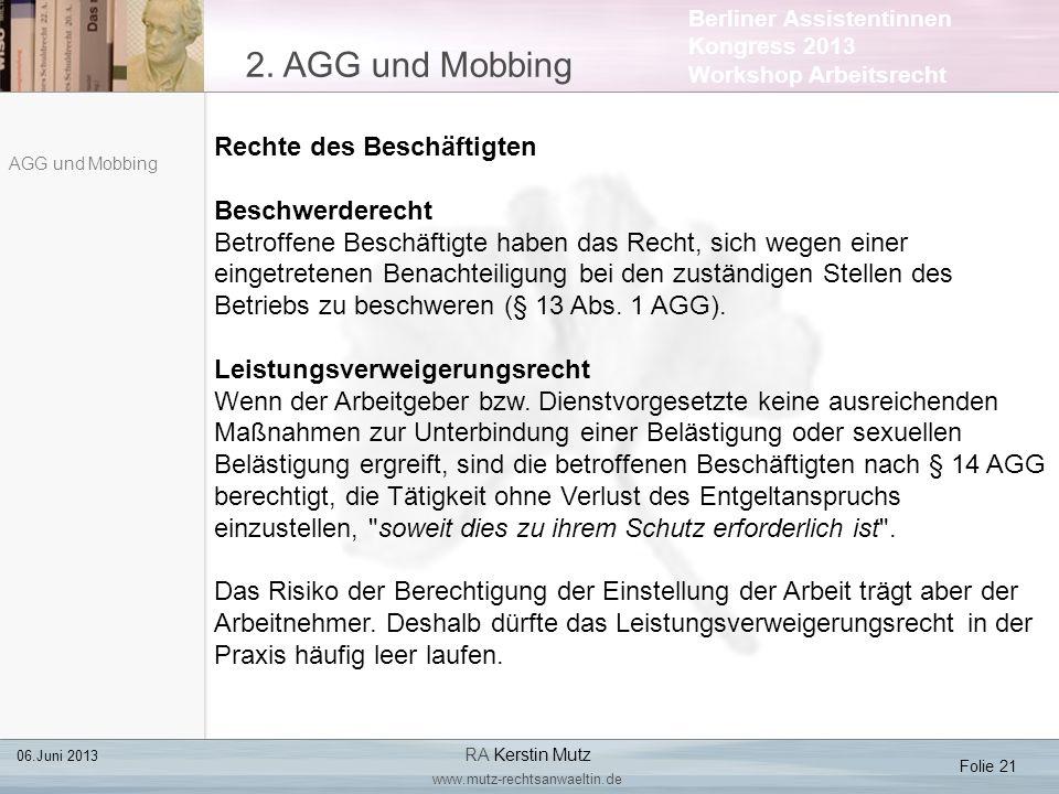 Berliner Assistentinnen Kongress 2013 Workshop Arbeitsrecht 2. AGG und Mobbing Folie 21 06.Juni 2013 RA Kerstin Mutz www.mutz-rechtsanwaeltin.de AGG u