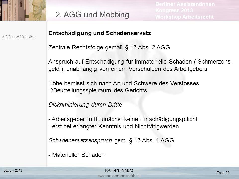Berliner Assistentinnen Kongress 2013 Workshop Arbeitsrecht 2. AGG und Mobbing Folie 22 06.Juni 2013 RA Kerstin Mutz www.mutz-rechtsanwaeltin.de AGG u