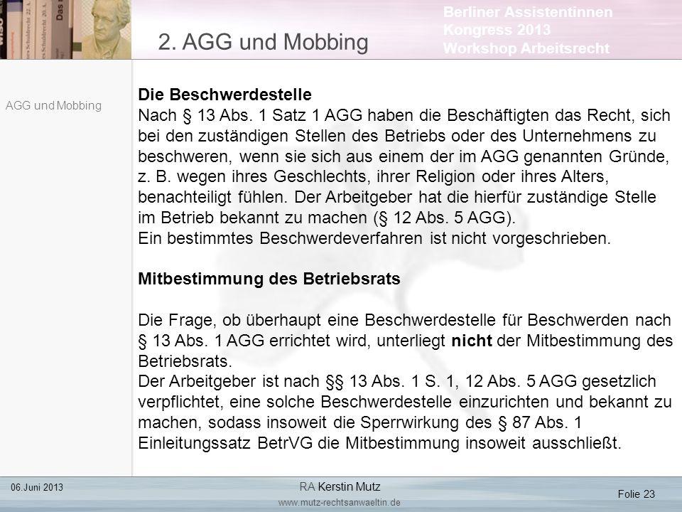 Berliner Assistentinnen Kongress 2013 Workshop Arbeitsrecht 2. AGG und Mobbing Folie 23 06.Juni 2013 RA Kerstin Mutz www.mutz-rechtsanwaeltin.de AGG u
