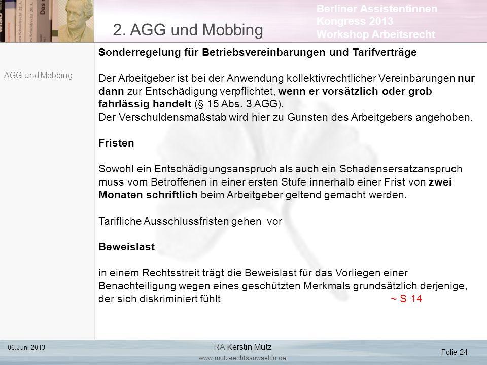 Berliner Assistentinnen Kongress 2013 Workshop Arbeitsrecht 2. AGG und Mobbing Folie 24 06.Juni 2013 RA Kerstin Mutz www.mutz-rechtsanwaeltin.de AGG u