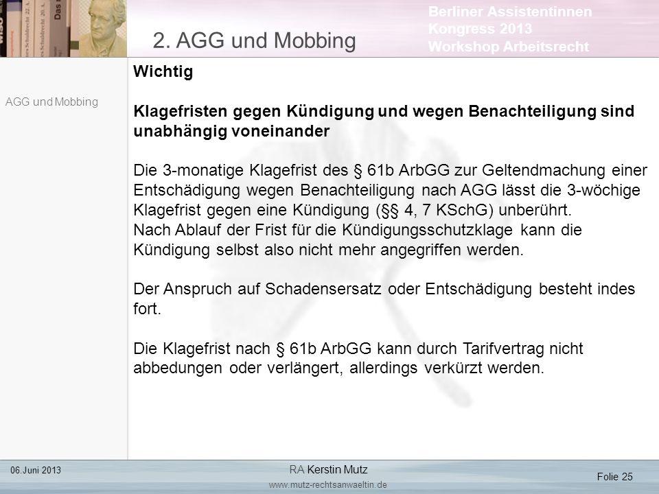 Berliner Assistentinnen Kongress 2013 Workshop Arbeitsrecht 2. AGG und Mobbing Folie 25 06.Juni 2013 RA Kerstin Mutz www.mutz-rechtsanwaeltin.de AGG u