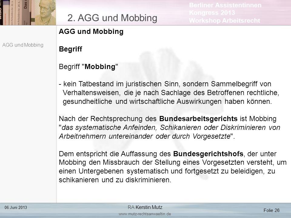 Berliner Assistentinnen Kongress 2013 Workshop Arbeitsrecht 2. AGG und Mobbing Folie 26 06.Juni 2013 RA Kerstin Mutz www.mutz-rechtsanwaeltin.de AGG u