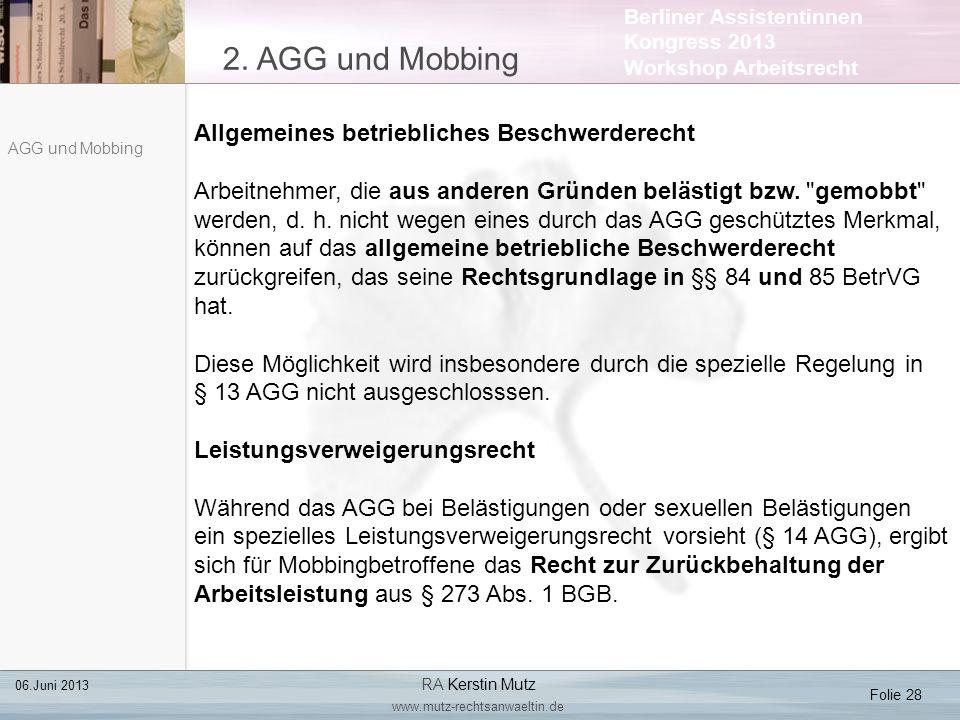 Berliner Assistentinnen Kongress 2013 Workshop Arbeitsrecht 2. AGG und Mobbing Folie 28 06.Juni 2013 RA Kerstin Mutz www.mutz-rechtsanwaeltin.de AGG u