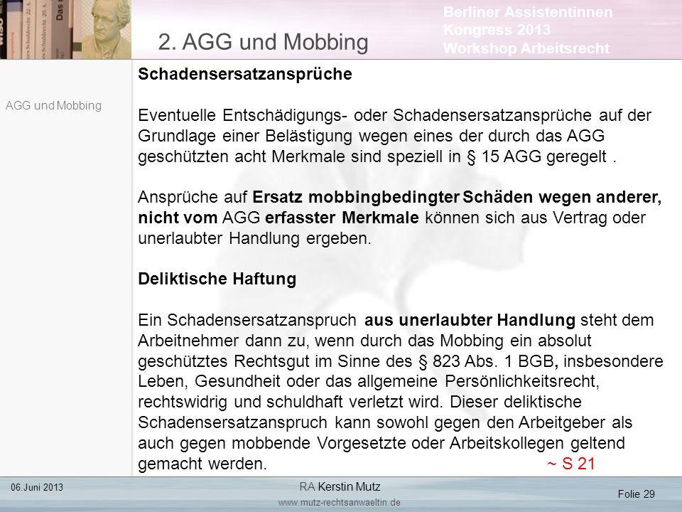 Berliner Assistentinnen Kongress 2013 Workshop Arbeitsrecht 2. AGG und Mobbing Folie 29 06.Juni 2013 RA Kerstin Mutz www.mutz-rechtsanwaeltin.de AGG u