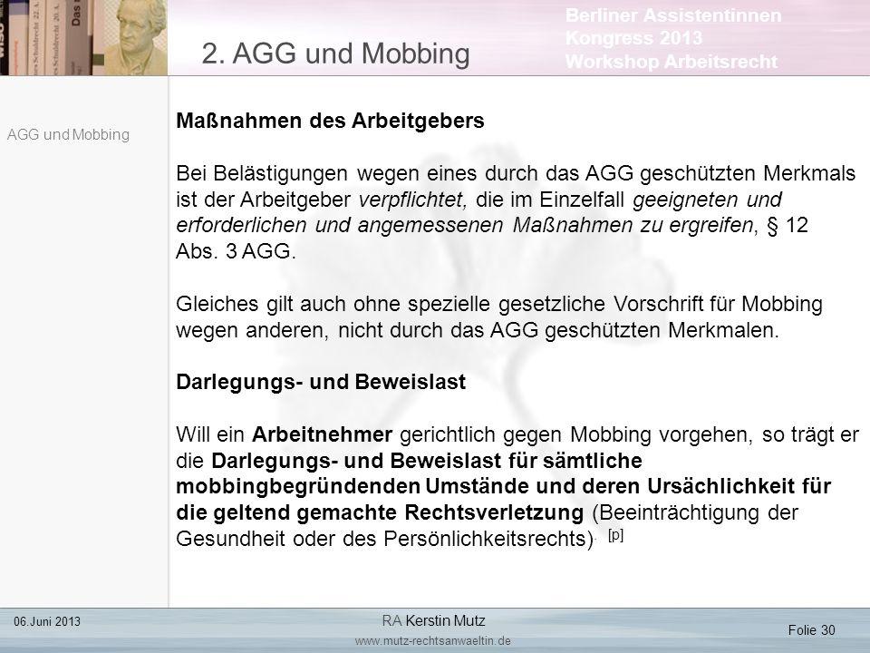 Berliner Assistentinnen Kongress 2013 Workshop Arbeitsrecht 2. AGG und Mobbing Folie 30 06.Juni 2013 RA Kerstin Mutz www.mutz-rechtsanwaeltin.de AGG u