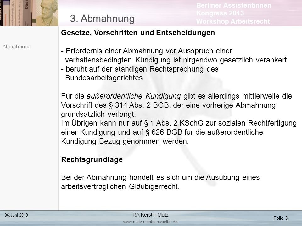 Berliner Assistentinnen Kongress 2013 Workshop Arbeitsrecht 3. Abmahnung Folie 31 06.Juni 2013 RA Kerstin Mutz www.mutz-rechtsanwaeltin.de Abmahnung G