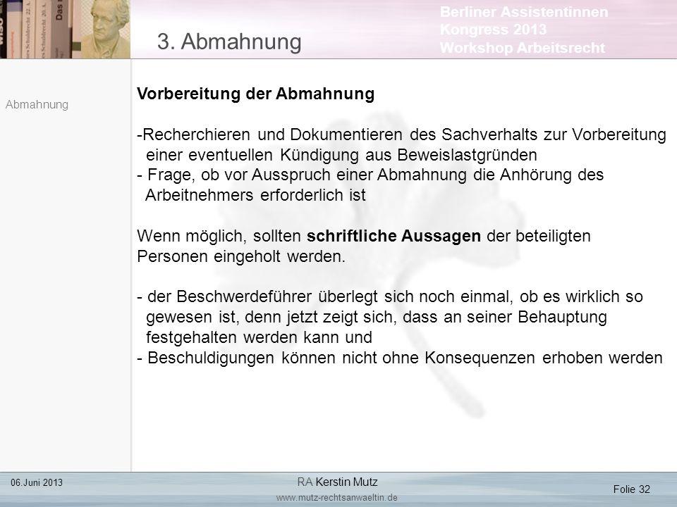 Berliner Assistentinnen Kongress 2013 Workshop Arbeitsrecht 3. Abmahnung Folie 32 06.Juni 2013 RA Kerstin Mutz www.mutz-rechtsanwaeltin.de Abmahnung V