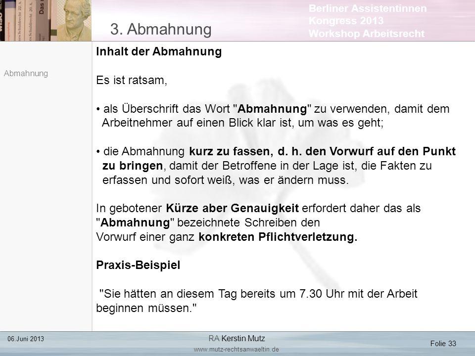 Berliner Assistentinnen Kongress 2013 Workshop Arbeitsrecht 3. Abmahnung Folie 33 06.Juni 2013 RA Kerstin Mutz www.mutz-rechtsanwaeltin.de Abmahnung I