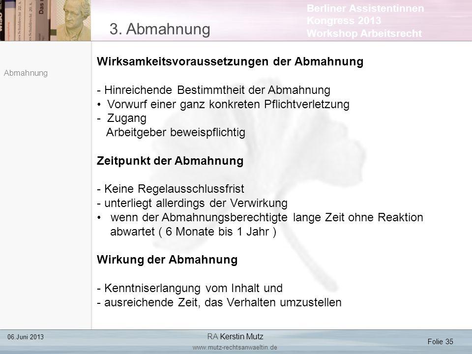 Berliner Assistentinnen Kongress 2013 Workshop Arbeitsrecht 3. Abmahnung Folie 35 06.Juni 2013 RA Kerstin Mutz www.mutz-rechtsanwaeltin.de Abmahnung W