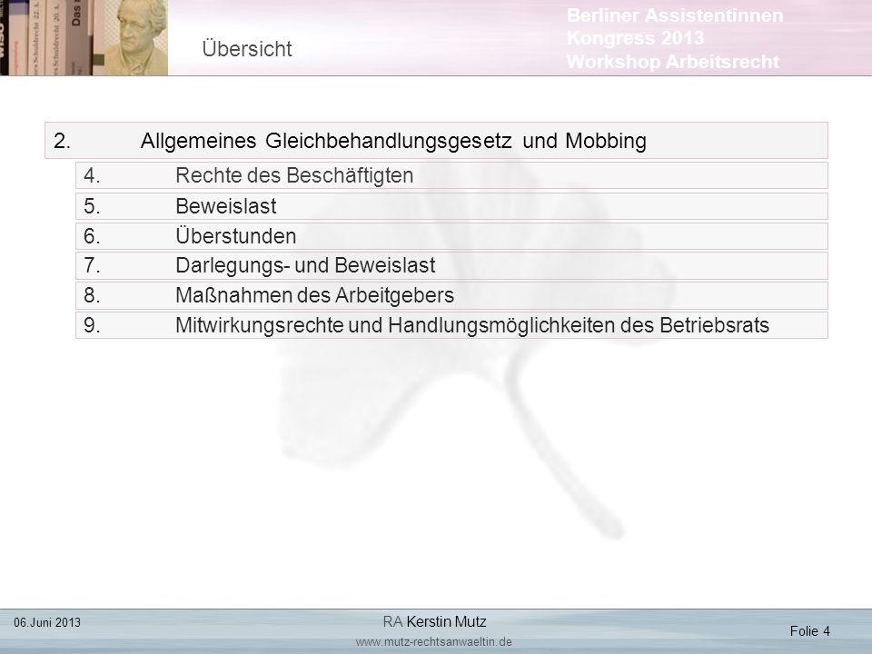 Berliner Assistentinnen Kongress 2013 Workshop Arbeitsrecht 2.Allgemeines Gleichbehandlungsgesetz und Mobbing 4. Rechte des Beschäftigten Übersicht Fo