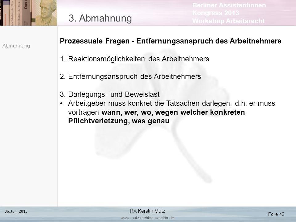 Berliner Assistentinnen Kongress 2013 Workshop Arbeitsrecht 3. Abmahnung Folie 42 06.Juni 2013 RA Kerstin Mutz www.mutz-rechtsanwaeltin.de Abmahnung P