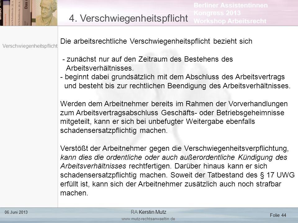 Berliner Assistentinnen Kongress 2013 Workshop Arbeitsrecht 4. Verschwiegenheitspflicht Folie 44 06.Juni 2013 RA Kerstin Mutz www.mutz-rechtsanwaeltin