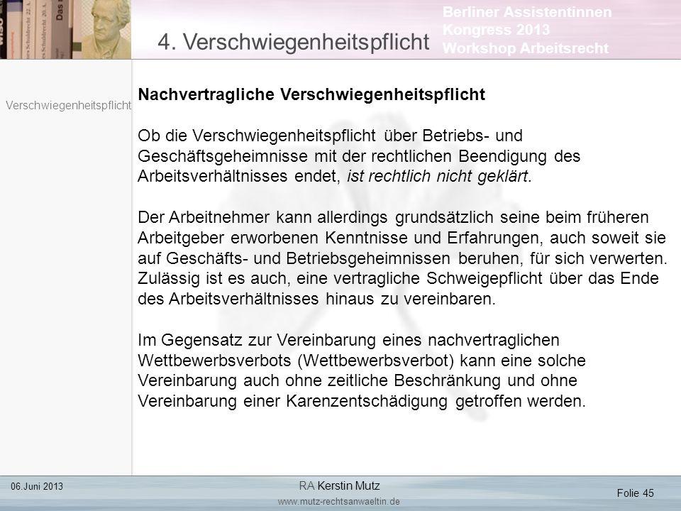 Berliner Assistentinnen Kongress 2013 Workshop Arbeitsrecht 4. Verschwiegenheitspflicht Folie 45 06.Juni 2013 RA Kerstin Mutz www.mutz-rechtsanwaeltin