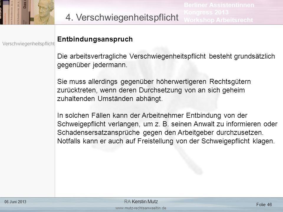 Berliner Assistentinnen Kongress 2013 Workshop Arbeitsrecht 4. Verschwiegenheitspflicht Folie 46 06.Juni 2013 RA Kerstin Mutz www.mutz-rechtsanwaeltin