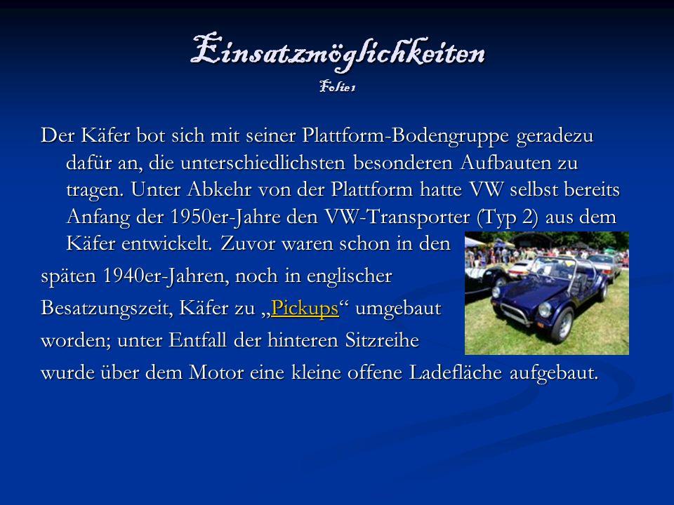 Einsatzmöglichkeiten Folie 2 Eine extrem seltene Sonderform ist der sogenannte Nordstadt-Käfer.