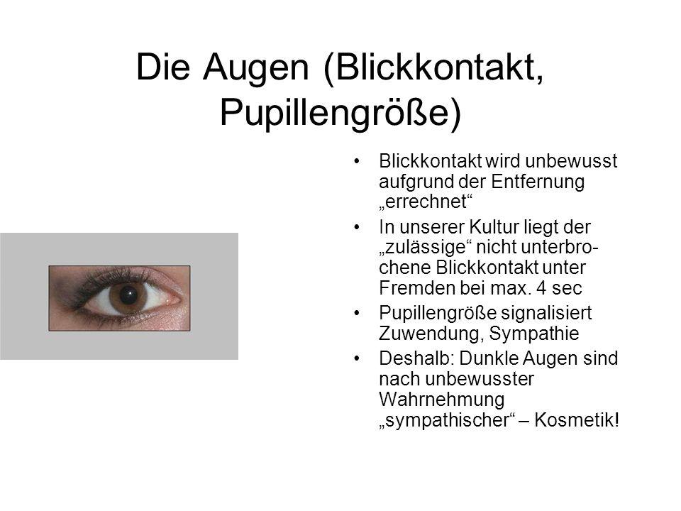 """Die Augen (Blickkontakt, Pupillengröße) Blickkontakt wird unbewusst aufgrund der Entfernung """"errechnet In unserer Kultur liegt der """"zulässige nicht unterbro- chene Blickkontakt unter Fremden bei max."""