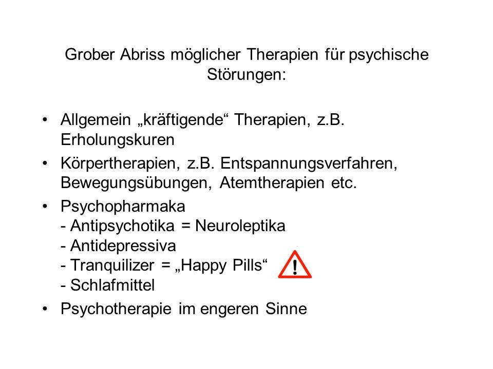"""Grober Abriss möglicher Therapien für psychische Störungen: Allgemein """"kräftigende Therapien, z.B."""