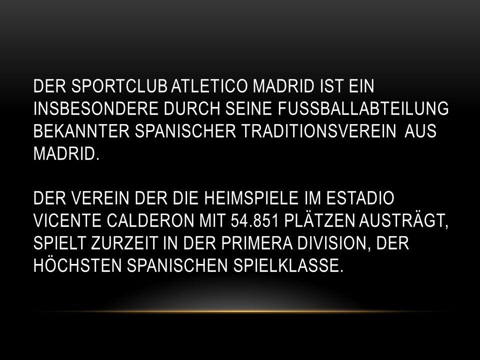 DER SPORTCLUB ATLETICO MADRID IST EIN INSBESONDERE DURCH SEINE FUSSBALLABTEILUNG BEKANNTER SPANISCHER TRADITIONSVEREIN AUS MADRID.