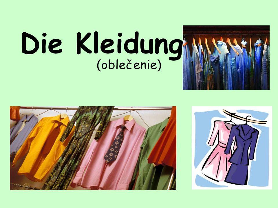 Die Kleidung (oblečenie)