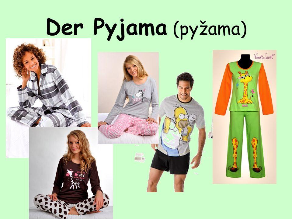 Der Pyjama (pyžama)