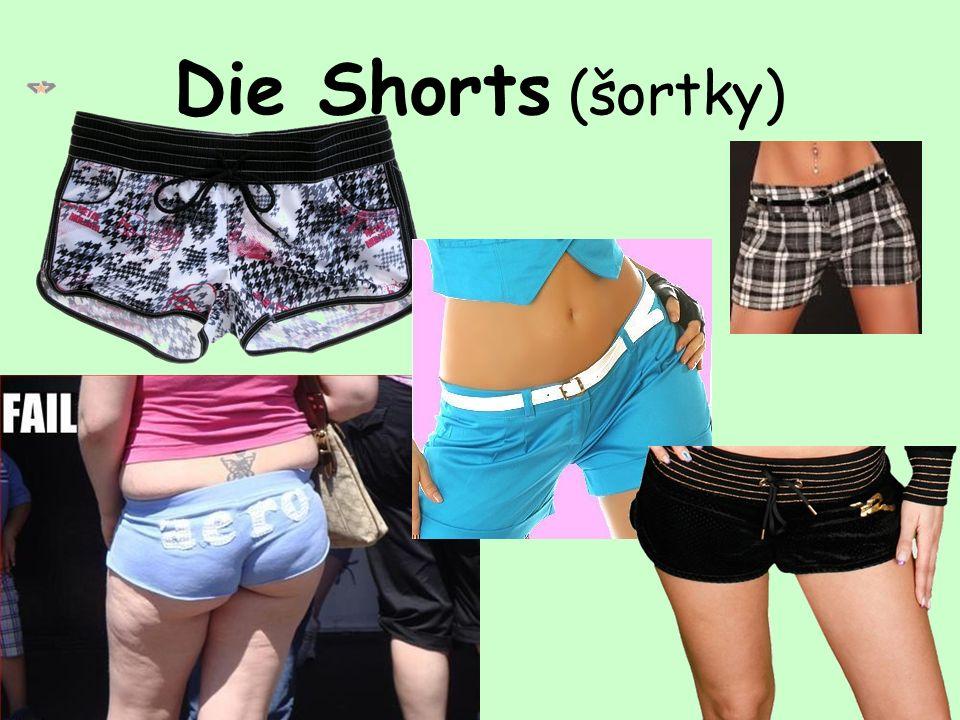 Die Shorts (šortky)