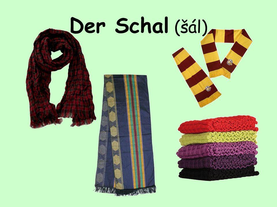 Der Schal (šál)