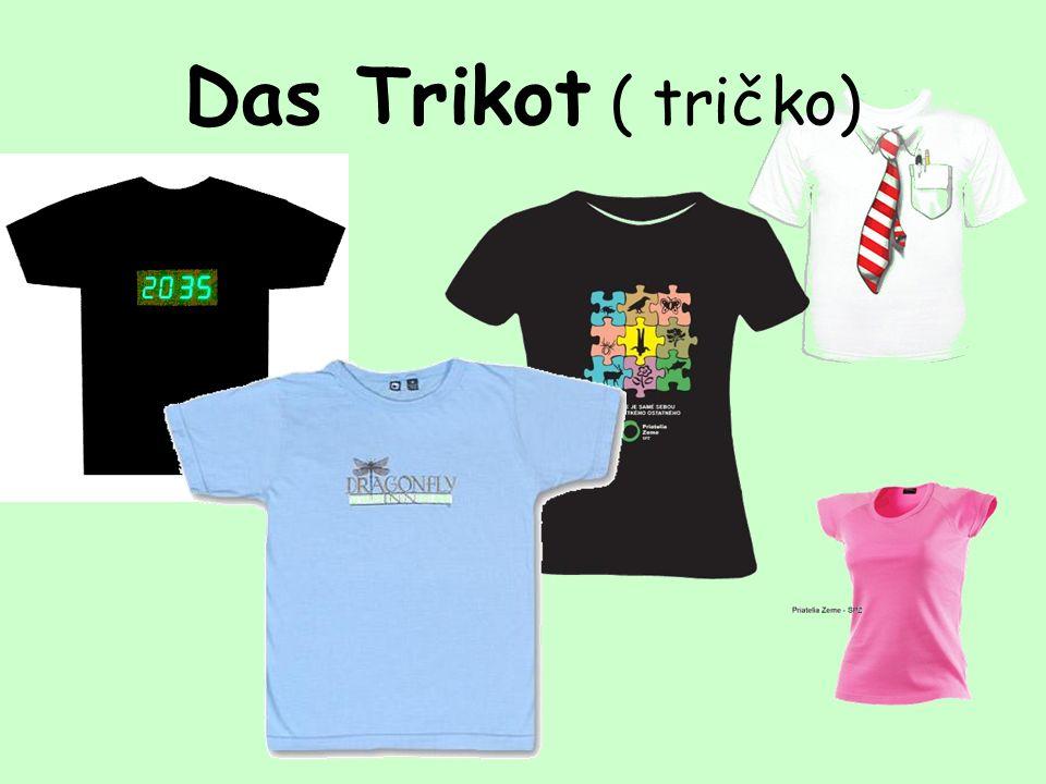 Das Trikot ( tričko)