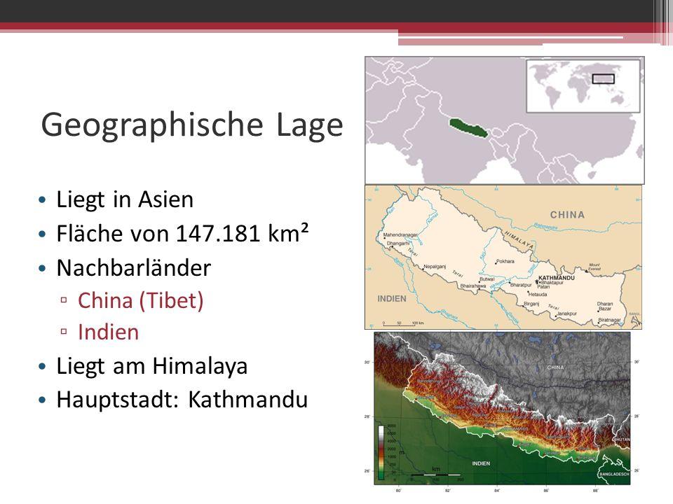 Geographische Lage Liegt in Asien Fläche von 147.181 km² Nachbarländer ▫ China (Tibet) ▫ Indien Liegt am Himalaya Hauptstadt: Kathmandu
