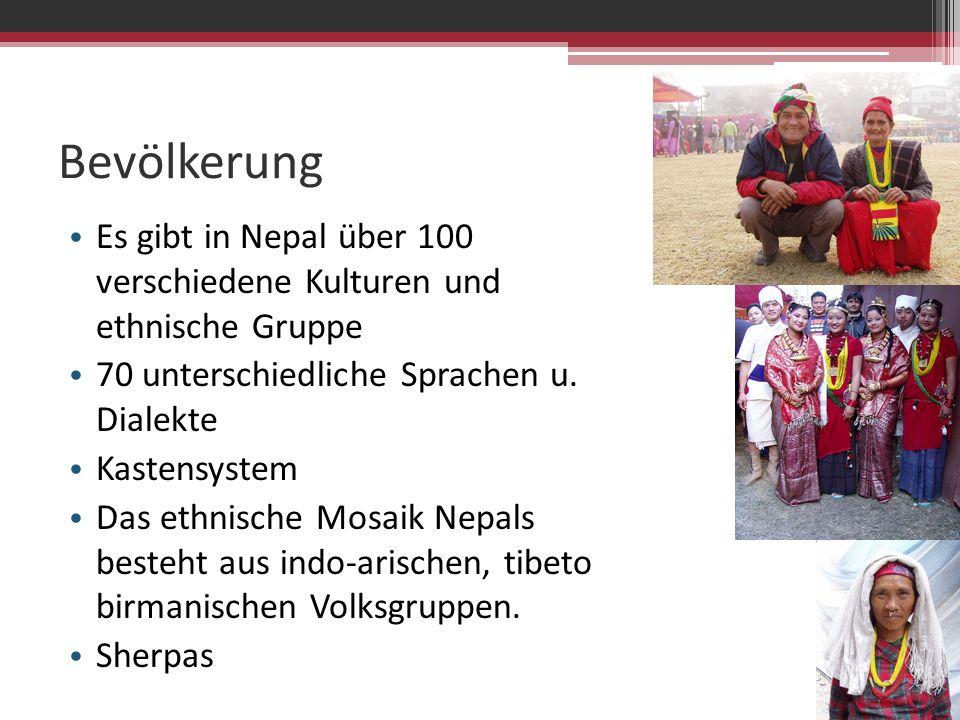 Bevölkerung Ethnie Prozent an der Gesamtbevölkerung Ursprüngliche Heimat in Nepalethnische Gruppe Chhetri12,8 %im gesamten Landindo-arisch und tibeto-birmanisch Hill-Bahun12,7 %im gesamten Landindo-arisch Magar7,1 %mittelwestliches Hügellandtibeto-birmanisch Tharu6,8 %westliches Terai vermutlich tibeto-birmanisch, indo-arisch und dravidisch Tamang5,6 % Kathmandutal und zentrales Hügelland tibeto-birmanisch Newar5,5 %Kathmandutaltibeto-birmanisch Yadav3,9 %Kathmandutalvermutlich indo-arisch