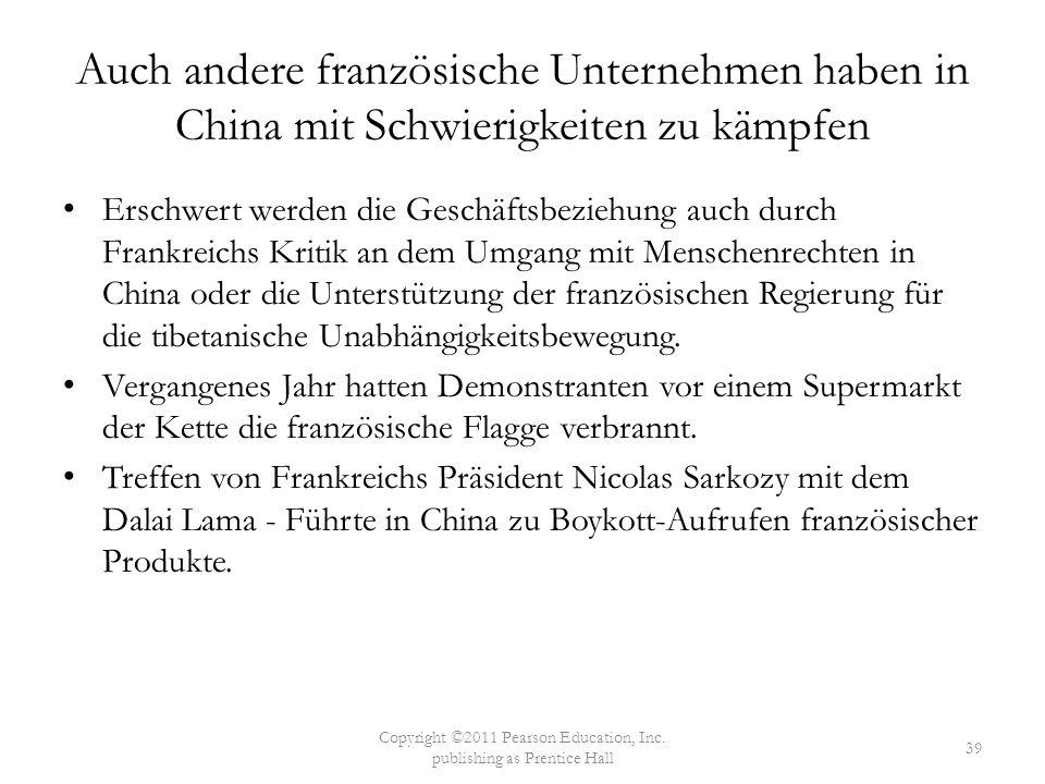 Auch andere französische Unternehmen haben in China mit Schwierigkeiten zu kämpfen Erschwert werden die Geschäftsbeziehung auch durch Frankreichs Krit