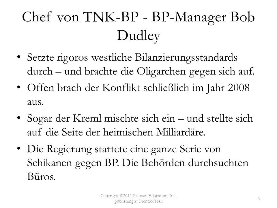 Chef von TNK-BP - BP-Manager Bob Dudley Setzte rigoros westliche Bilanzierungsstandards durch – und brachte die Oligarchen gegen sich auf. Offen brach