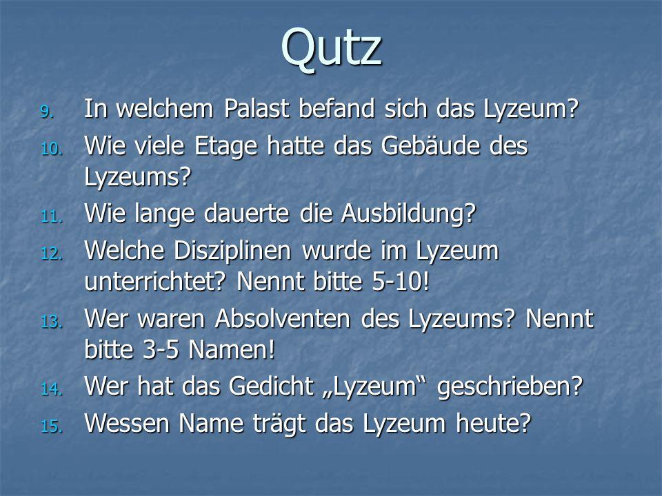 Qutz 9. In welchem Palast befand sich das Lyzeum.