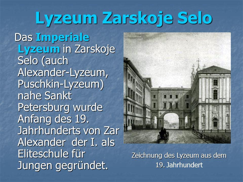 Das Imperiale Lyzeum in Zarskoje Selo (auch Alexander-Lyzeum, Puschkin-Lyzeum) nahe Sankt Petersburg wurde Anfang des 19.