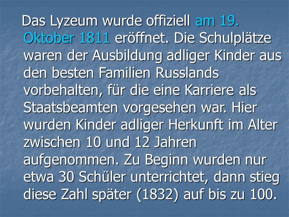 Das Lyzeum wurde offiziell am 19. Oktober 1811 eröffnet.