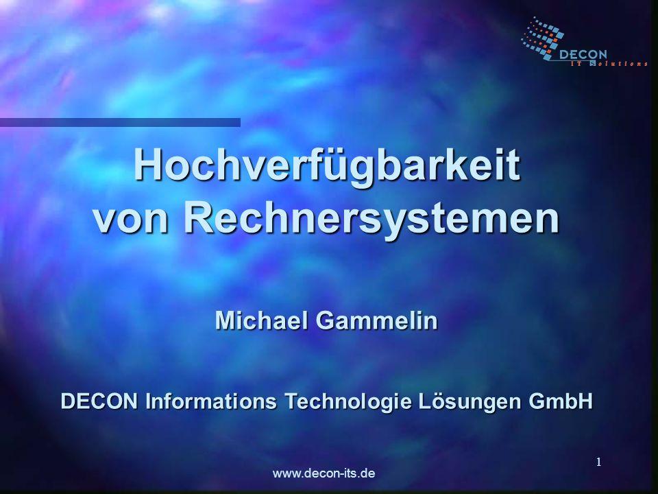 www.decon-its.de 1 Hochverfügbarkeit von Rechnersystemen Michael Gammelin DECON Informations Technologie Lösungen GmbH