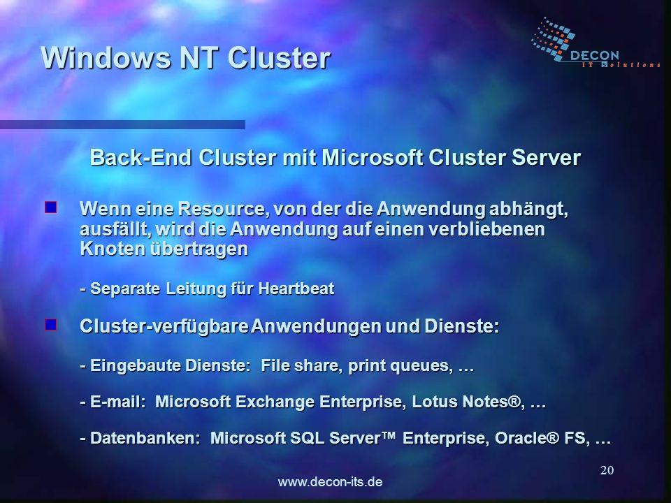 www.decon-its.de 20 Windows NT Cluster Cluster-verfügbare Anwendungen und Dienste: - Eingebaute Dienste: File share, print queues, … - E-mail: Microso